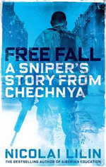 Free Fall : A Sniper's Story from Chechnya - Nicolai Lilin