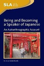 Being and Becoming a Speaker of Japanese : An Auto-Ethnographic Account - Andrea Simon-Maeda