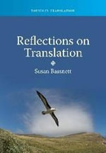 Reflections on Translation : Topics in Translation Ser. - Susan Bassnett