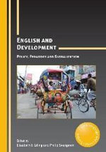 English and Development : Policy, Pedagogy and Globalization