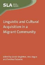 Linguistic and Cultural Acquisition in a Migrant Community : Transformations and Prospects