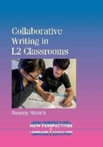 Collaborative Writing in L2 Classrooms - Neomy Storch
