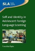 Self and Identity in Adolescent Foreign Language Learning - Florentina Taylor
