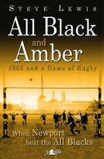 All Black and Amber - 1963 and a Game of Rugby - Steve Lewis