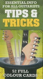 Tips and Tricks : 52 Essential Guitarist Information Flashcards - Music Sales Corporation