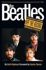 The Beatles  : Off the Record - Keith Badman