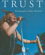 Trust : The Photographs of Jim Marshall - Jim Marshall