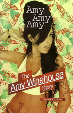 Amy, Amy, Amy : The Amy Winehouse Story - Nick Johnstone