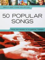 Really Easy Piano : 50 Popular Songs