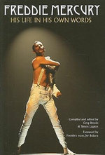 Freddie Mercury : A Life in His Own Words - Freddie Mercury