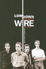 Lowdown : The Story of Wire - Paul Lester