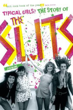 Typical Girls? The Story of The Slits - Zoe Street Howe