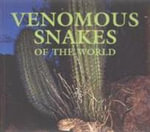 Venomous Snakes of the World - Mark O'Shea