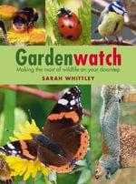Gardenwatch - Sarah Whittley