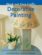 Decorative Painting : 15 Step-By-Step Projects - Simple to Make, Stunning Results - Stephanie Weightman