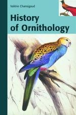 History of Ornithology - Valerie Chansigaud