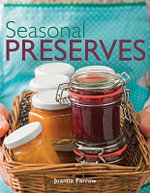 Seasonal Preserves - Joanna Farrow