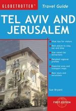 Tel Aviv and Jerusalem : Globetrotter Travel: Tel Aviv & Jerusalem - Sue Bryant