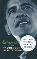 The Politics of Hope : The Words of Barack Obama - Henry Russell