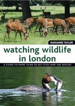 Watching Wildlife in London : Cool Stuff You Need to Know - Marianne Taylor