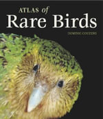 Atlas of Rare Birds - Dominic Couzens