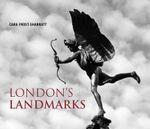 London's Landmarks : A Guide to London's Iconic Restaurants and Eaterie... - Cara Frost-Sharratt