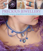 Precious Jewellery : A Compendium of Step-by-step Techniques for Making... - Cheryl Owen