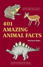 401 Amazing Animals Facts : Humans Were Like Animals? - Marianne Taylor
