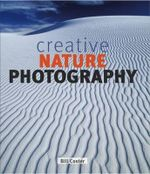Creative Nature Photography - Bill Coster