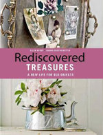 Rediscovered Treasures : A New Life for Old Objects - Ellen Dyrop