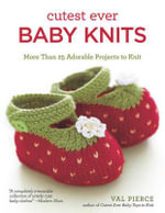 Cutest Ever Baby Knits - Val Pierce