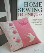Home Sewing Techniques - Cheryl Owen