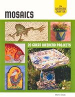 Mosaics : The Weekend Crafter - 20 Great weekend projects - Martin Cheek