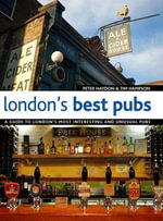 London's Best Pubs : A Guide to London's Most Interesting and Unusual Pubs - Peter Haydon