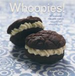 Whoopies! : 52 Seasonal Mix-and-match Recipes for Whoopie Pies - Susanna Tee