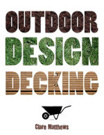 Outdoor Design : Decking - Clare Matthews