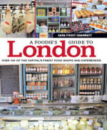 A Foodie's Guide to London - Cara Frost-Sharratt