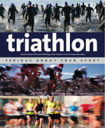 Triathlon : Serious About Your Sport - Adam Dickson