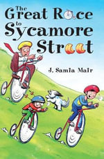 The Great Race to Sycamore Street - J. Samia Mair