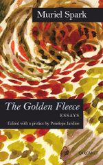 The Golden Fleece : Essays - Muriel Spark