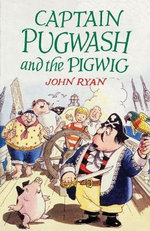 Captain Pugwash And the Pigwig : Captain Pugwash - John Ryan