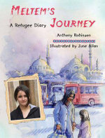 Meltem's Journey : Refugee Diary - Anthony Robinson