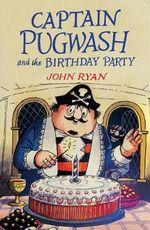 Captain Pugwash and the Birthday Party : Captain Pugwash - John Ryan