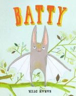 Batty - Sarah Dyer