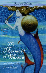 The Mermaid of Warsaw : and Other Tales from Poland - Richard Monte