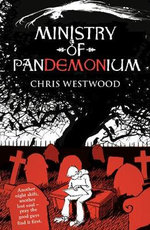 The Ministry of Pandemonium : Another night shift, another lost soul - pray the good guys find it first. - Chris Westwood