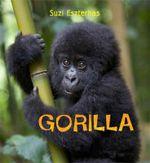 Gorilla : Eye of the Wild - Suzi Eszterhas