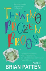 Thawing Frozen Frogs - Brian Patten
