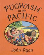 Pugwash in the Pacific : Captain Pugwash - John Ryan