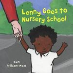Lenny Goes to Nursery School : A Story About Eating Mindfully - Ken Wilson-Max